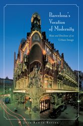 Barcelona's Vocation of Modernity: Rise and Decline of an Urban Image